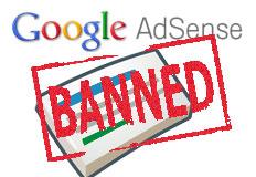 Saya Sudah Tiga Kali Di-banned Google Adsense